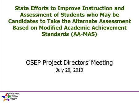 State Efforts to Improve Instruction and Assessment of Students who May be Candidates to Take the Alternate Assessment Based on Modified Academic Achievement.