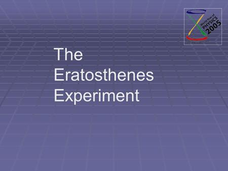 The Eratosthenes Experiment. International collaboration.