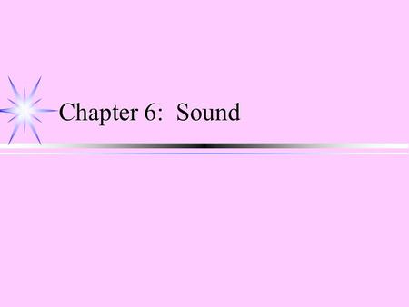 Chapter 6: Sound. Evolution of Film Sound ä 1930s-1970s ä Optical track, usually monaural ä 1950s ä Magnetic stereo track on select widescreen films ä.