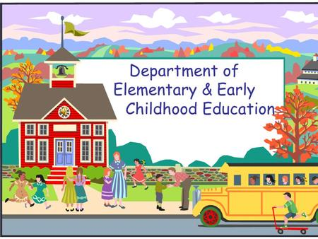 Department of Elementary & Early Childhood Education.