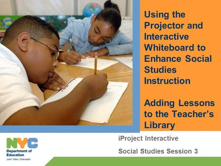 Using the Projector and Interactive Whiteboard to Enhance Social Studies Instruction Adding Lessons to the Teacher's Library iProject Interactive Social.