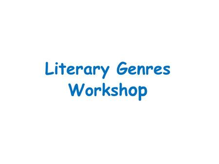 Literary Genres Worksh op. Fiction Fiction- Fiction refers to made up stories about characters and events. - Examples: short stories, novels, novellas,