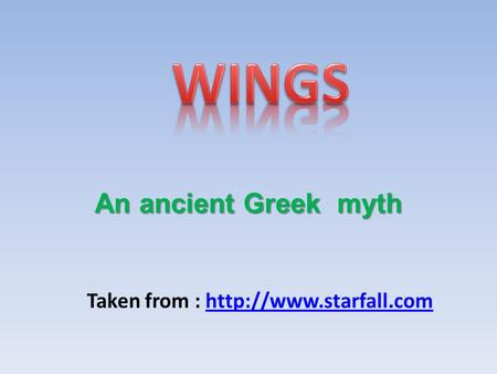 An ancient Greek myth Taken from :