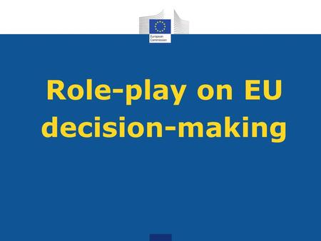 Role-play on EU decision-making. The European Union: 500 million people – 28 countries Member states of the European Union Candidate and potential candidate.