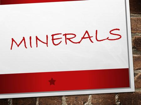 MINERALS. What is a mineral? Naturally occurring Inorganic Solid Crystal shape Definite chemical composition.