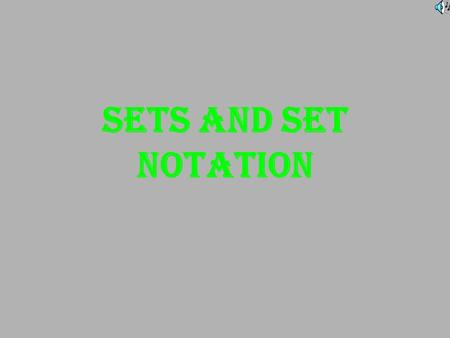 "Sets and Set Notation What are sets? A set is a collection of things. The things in the set are called the elements"". A set is represented by listing."