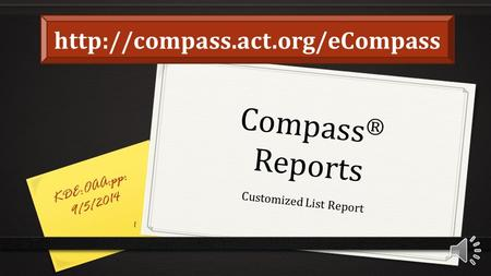 Compass ® Reports Customized List Report KDE:OAA:pp: 9/5/2014 1.