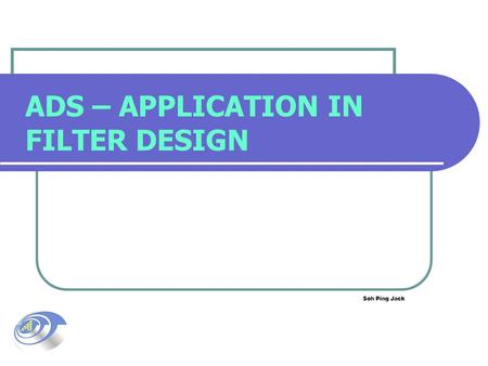 ADS – APPLICATION IN FILTER DESIGN