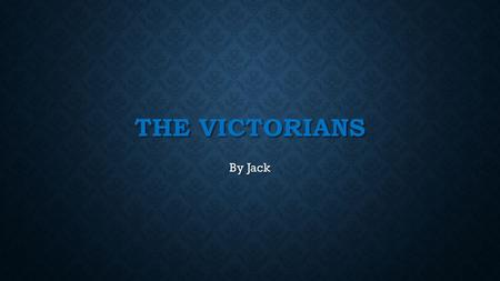THE VICTORIANS By Jack. QUEEN VICTORIA Who was Queen Victoria Queen Victoria was the longest reining monarch since the 9 th of September when Queen Elisabeth.