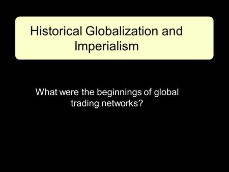 Historical Globalization and Imperialism