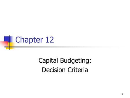 Capital Budgeting: Decision Criteria