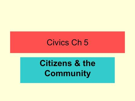 Civics Ch 5 Citizens & the Community. Section 1 Responsibilities & Duties –What's the difference?