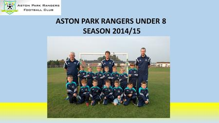 ASTON PARK RANGERS UNDER 8 SEASON 2014/15. MOST IMPROVED PLAYER AWARD OWEN FROST Owen joined us a couple of months into the season and we could tell.