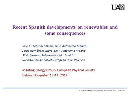 Recent Spanish developments on renewables and some consequences