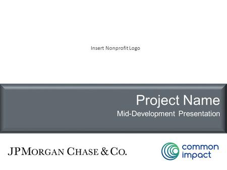 Insert Nonprofit Logo Project Name Mid-Development Presentation.