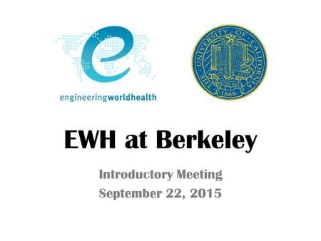 EWH at Berkeley Introductory Meeting September 22, 2015.