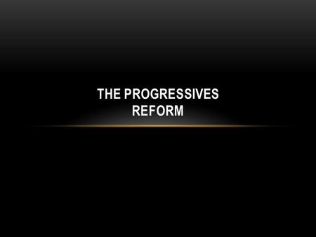 THE PROGRESSIVES REFORM. PRIMARY SOURCE ANALYSIS Read excerpts of The Jungle with partners, make inferences, connections, and a prediction.
