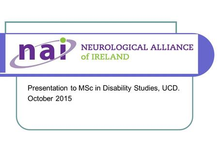 Presentation to MSc in Disability Studies, UCD. October 2015.