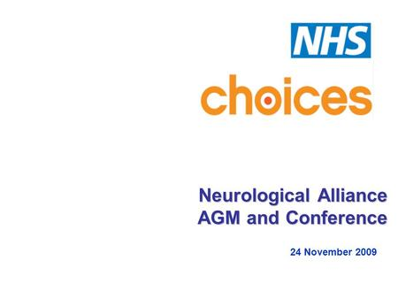 Neurological Alliance AGM and Conference 24 November 2009.