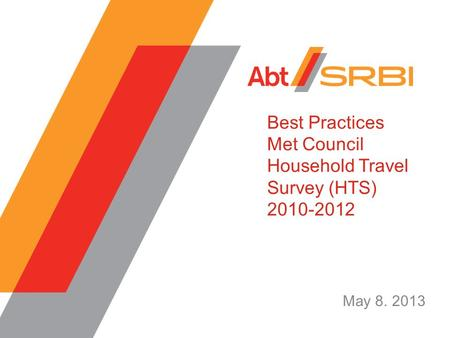 Best Practices Met Council Household Travel Survey (HTS) 2010-2012 May 8. 2013.