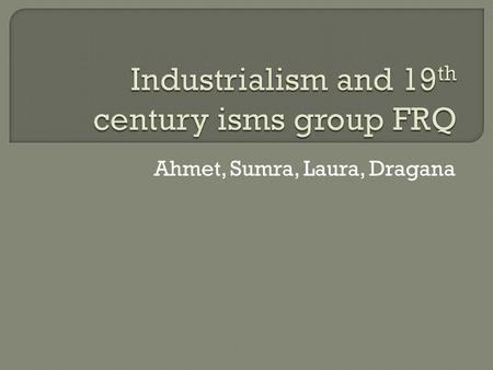 Ahmet, Sumra, Laura, Dragana.  Between 1750 and 1850, more and more Western Europeans were employed in cottage industry and factory production. Analyze.