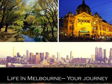 Life In Melbourne– Your journey Have you ever stopped to think about life? Why are you here? What is your purpose for living?