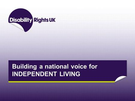 Building a national voice for INDEPENDENT LIVING.