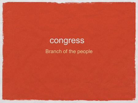 Congress Branch of the people. Powers of Congress Duties of the House and Senate The House of Representatives -Initiates impeachment proceedings against.