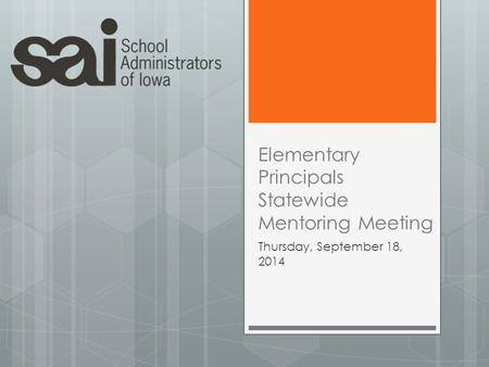 Elementary Principals Statewide Mentoring Meeting Thursday, September 18, 2014.