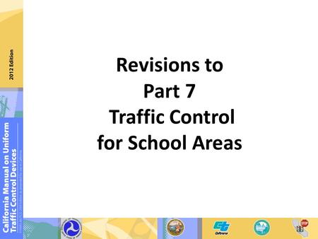 Revisions to Part 7 Traffic Control for School Areas.