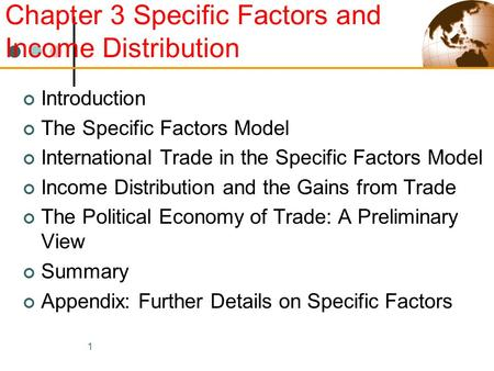 1 Introduction The Specific Factors Model International Trade in the Specific Factors Model Income Distribution and the Gains from Trade The Political.