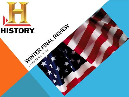 WINTER FINAL REVIEW CHAPTERS 7-10. THE AMERICAN SYSTEM  The American System was a plan to unite the various parts of the U.S. through a system of banking,
