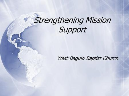 Strengthening Mission Support West Baguio Baptist Church.