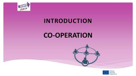 INTRODUCTION CO-OPERATION. In this topic we will be looking at and discussing the importance of co-operation between different agencies and educational.