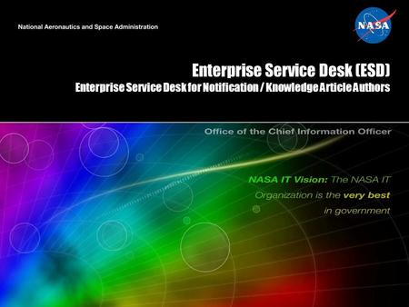 Enterprise Service Desk (ESD) Enterprise Service Desk for Notification / Knowledge Article Authors.