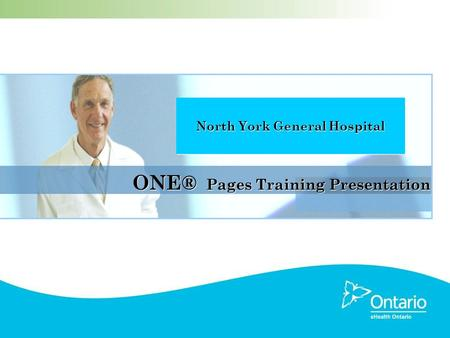 ONE® Pages Training Presentation North York General Hospital.
