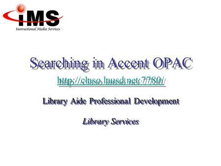 Searching in Accent OPAC   Searching in Accent OPAC