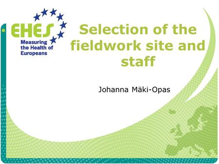 Selection of the fieldwork site and staff Johanna Mäki-Opas.