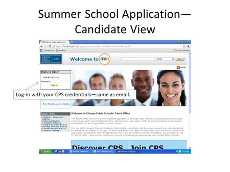 Summer School Application— Candidate View Log-in with your CPS credentials—same as email.