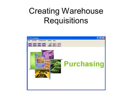 Creating Warehouse Requisitions. 1.Find the shortcut on your system and open the program. 2.This screen will open, type in your User ID 3.Insert password.