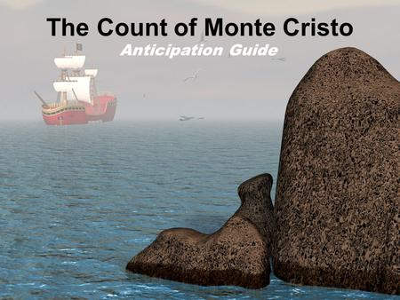 The Count of Monte Cristo Anticipation Guide. People who are too trusting deserve whatever they get if someone takes advantage of them. If you are innocent.
