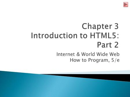 Internet & World Wide Web How to Program, 5/e. Copyright © Pearson, Inc. 2013. All Rights Reserved.2 Revised by Dr. T. Tran for CSI3140.