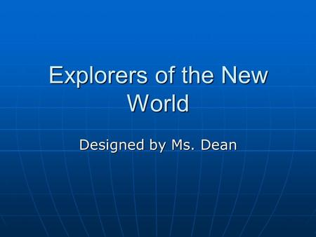 Explorers of the New World Designed by Ms. Dean. Ships.