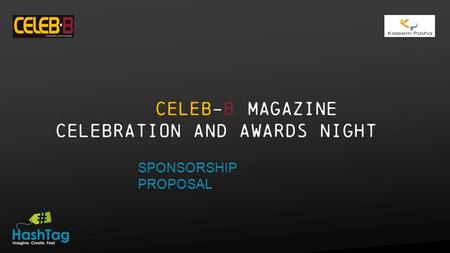 CELEB-B Magazine Celebration and Awards Night SPONSORSHIP PROPOSAL.