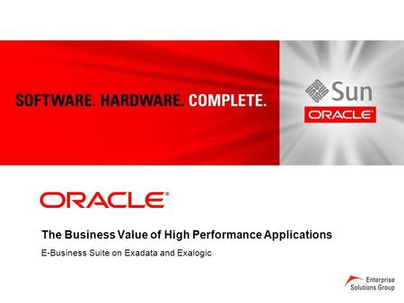 The Business Value of High Performance Applications E-Business Suite on Exadata and Exalogic.