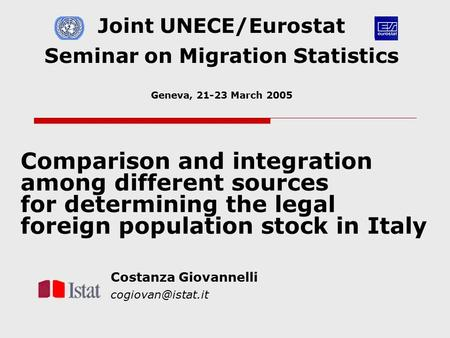 Comparison and integration among different sources for determining the legal foreign population stock in Italy Costanza Giovannelli Joint.