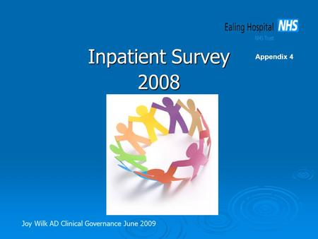 Inpatient Survey 2008 Joy Wilk AD Clinical Governance June 2009 Appendix 4.