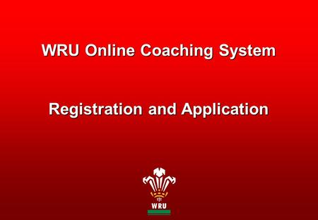 WRU Online Coaching System Registration and Application.