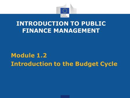 Module 1.2 Introduction to the Budget Cycle