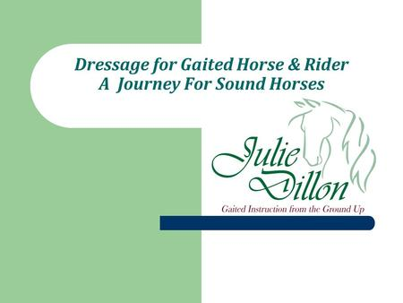 Dressage for Gaited Horse & Rider A Journey For Sound Horses.